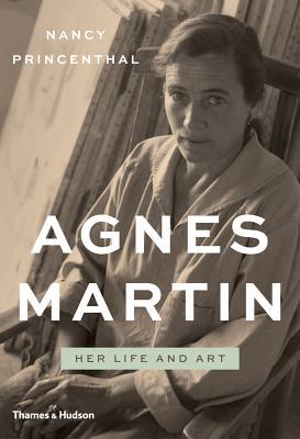 Agnes Martin: Her Life and Art