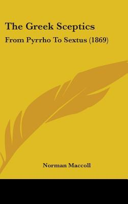 The Greek Sceptics: From Pyrrho to Sextus (1869)