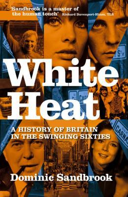 White Heat by Dominic Sandbrook