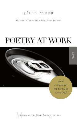 Poetry at Work: (Masters in Fine Living Series)