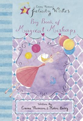 Big Book Of Magical Mishaps by Emma Thomson