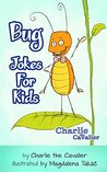 Bug Jokes for Kids by Charlie The Cavalier