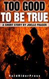 Too Good To Be True: A Short Story (HardRider Shorts Book 3)