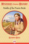 Riddle of the Prairie Bride (Mysteries through History)