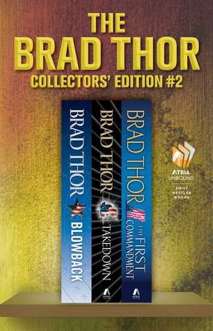 Brad Thor Collectors' Edition #2: Blowback / Takedown / The First Commandment (Scot Harvath, #4-6)