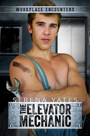 The Elevator Mechanic (Workplace Encounters, #1) by Serena Yates ...