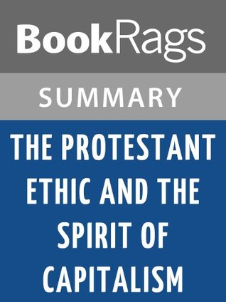 The Protestant Ethic and the Spirit of Capitalism by Max Weber l Summary & Study Guide