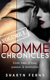 Domme Chronicles Volume 1 (Domme Chronicles, #1)