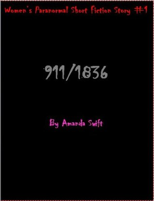 911/1836 (Women's Paranormal Short Fiction Story #1)