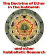 The Doctrine of Ether in the Kabbalah and other Kabbalistic Research