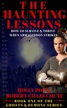 The Haunting Lessons: How to Survive & Thrive When Armageddon Strikes (The Ghosts & Demons Series Book 1)