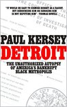 Detroit: The Unauthorized Autopsy of America's Bankrupt Black Metropolis