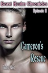 Cameron's Rescue (The Beast Realm Chronicles, #2)