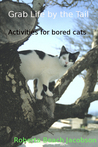 Grab Life by the Tail: Activities for bored cats