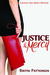 Justice & Mercy: A Justice and Mercy Mystery