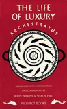 Archestratus: Fragments from the Life of Luxury: A Modern English Translation with Introduction and Commentary