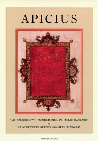 Apicius, A Critical Edition with an Introduction and English ... by Christopher W. Grocock
