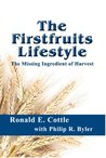 The Firstfruits Lifestyle: The Missing Ingredient of Harvest