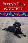 Buddy's Diary plus fiction and articles from DogCast Radio