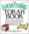 The Everything Torah Book: All You Need To Understand The Basics Of Jewish Law And The Five Books Of The Old Testament (Everything®)