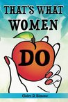 That's What Women Do: A Feminist Manifesto