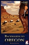 Backwards to Oregon (The Oregon Series, #1)