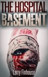 The Hospital Basement (Season 1 of Dying Hope, Zombie Apocalypse: Book 4)
