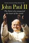 John Paul II: The Saint who conquered the heart of the world
