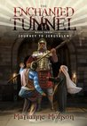 The Enchanted Tunnel, Book 4:  Wandering in the Wilderness