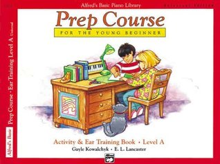 Alfred's Basic Piano Prep Course Activity & Ear Training, Bk A: Universal Edition (Alfred's Basic Piano Library)