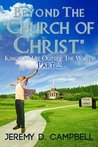 """Beyond The """"Church of Christ"""": Part 2"""