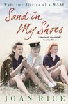 Sand In My Shoes: Coming of Age in the Second World War: A WAAF's Diary: Coming of Age in the Second World War: A WAAF's Diary