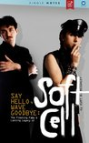 Say Hello, Wave Goodbye: The Fleeting Fame & Lasting Legacy of Soft Cell - A Single Notes Book