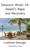 Deacons Wives 14: Stephi's Rape and Recovery