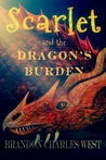 Scarlet and the Dragon's Burden (Scarlet Hopewell, #2)