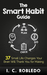 The Smart Habit Guide by I.C. Robledo