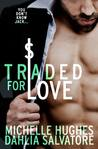 Traded for Love (You Don't Know Jack, #2)