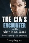 The CIA's Encounter With Akinlana Osei (US National Security Fiction Book 2)