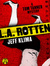L.A. Rotten: A Tom Tanner Mystery