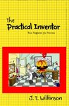 The Practical Inventor