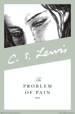 The Problem of Pain by C.S. Lewis
