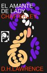 El Amante de Lady Chatterley by D.H. Lawrence