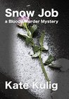Snow Job: a Bloody Murder Mystery (Bloody Murder Mysteries Book 3)