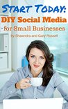 Start Today: DIY Social Media for Small Businesses