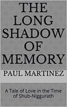 The Long Shadow of Memory: A Tale of Love in the Time of Shub-Niggurath
