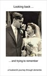Trying to Remember: A husband's journey through dementia