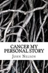 Cancer My Personal Story