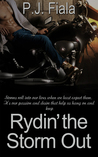 Rydin' the Storm Out by P.J. Fiala