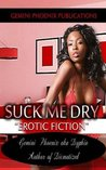 Suck Me Dry: Sexually Frustrated (Suck Me Dry Erotic Flash Fiction Series Book 1)