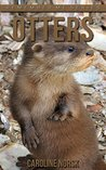 Otter: Amazing Photos & Fun Facts Book About Otters For Kids (Remember Me Series)